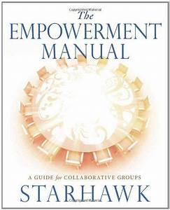 The Empowerment Manual  A Guide For Collaborative Groups