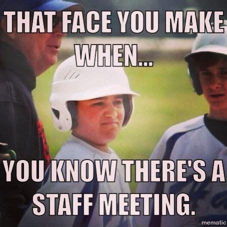 Staff Meeting Meme - staff meeting humor so funny and true teacher humor pinterest staff meeting humor staff