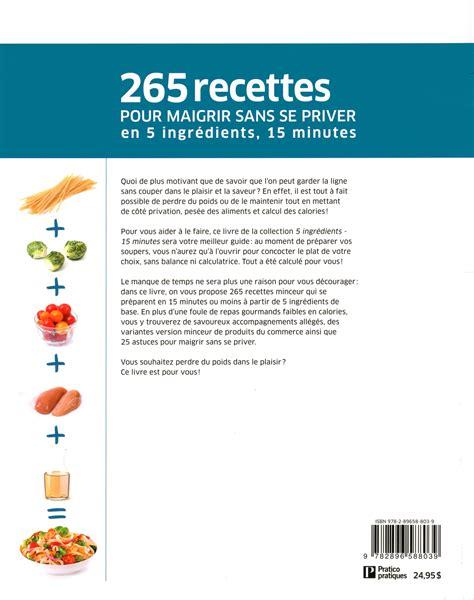 livre cuisine minceur livre cuisine minceur en 5 ingrédients 15 minutes 265 recettes sans se priver messageries adp