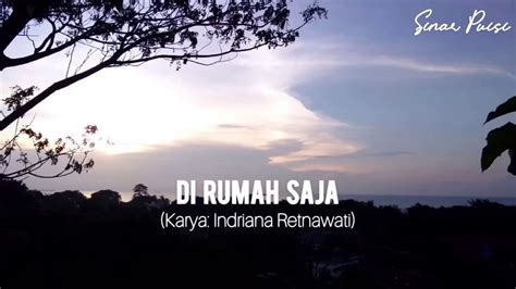 Our playlist stores a musikalisasi puisi track list for the past 7 days. Di Rumah Saja (Indriana Retnawati) - Musikalisasi Puisi - YouTube