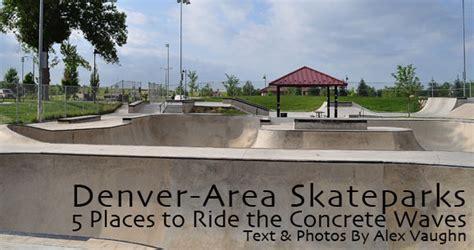 denver area skateparks  places  ride  concrete waves