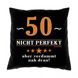 sprüche zum 50 geburtstag lustig kurz kissen 40x40 50 jahre nicht perfekt aber nah dran geschenk 50 geburtstag funwarestore