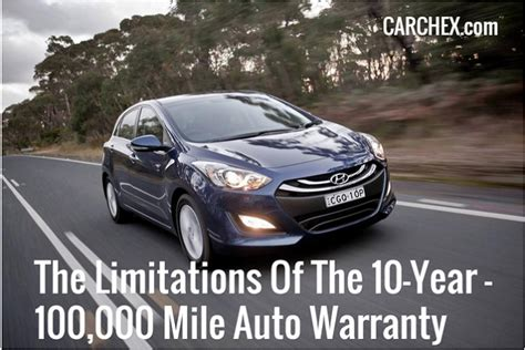 10 Year 100000 Mile Warranty by The Limitations Of The 10 Year 100 000 Mile Auto Warranty