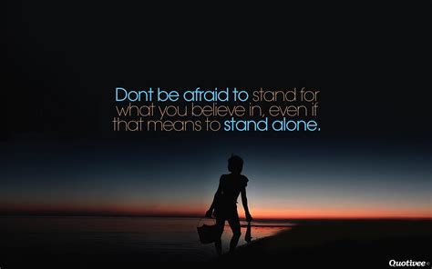dont  afraid  stand  inspirational quotes