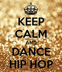 KEEP CALM AND DANCE HIP HOP Poster | mia | Keep Calm-o-Matic