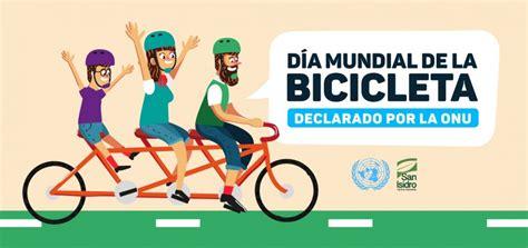 Día mundial de la bicicletaby galo lombardi. Somos la primera Municipalidad en instituir el día mundial de la bicicleta | Municipalidad de ...