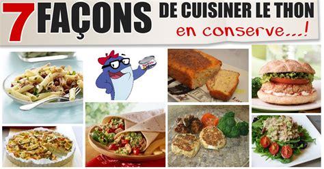 cuisiner avec des boites de conserves 7 ères de cuisiner santé avec le thon en conserve