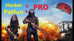 Pro Vs Hacker Pathan Team Up In Last Zone In Pubg Mobile  Season 13