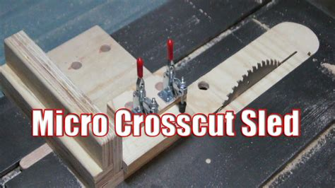 micro crosscut table  sled youtube