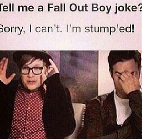 Fall Out Boy Memes - bad fall out boy jokes fangirling pinterest