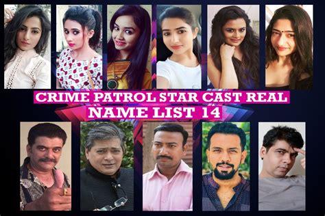 crime patrol cast real name list 14 no 1 crime show cast