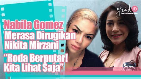 Nabila Gomez Merasa Dirugikan Nikita Mirzani Kita Lihat