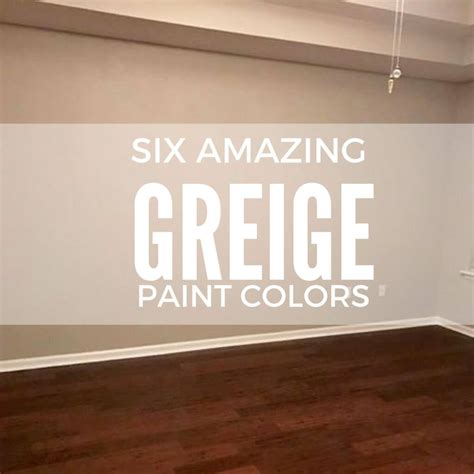 six amazing greige paint colors two rippers