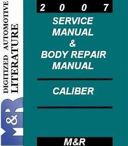 2007 Caliber Dodge Service Manual  U0026 Body Repair Manual