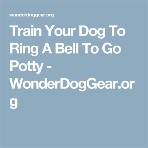 Train Your Dog To Ring A Bell To Go Potty Wonderdoggear