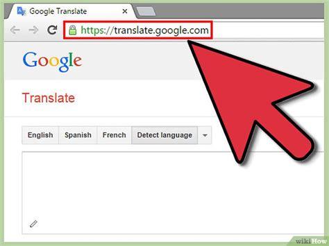 Anglais Francais Google Translate 4 Mani 232 Res De Utiliser Google Traduction Wikihow