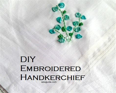 embroidered handkerchief  easy ways      sew guide