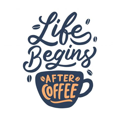 Continue to go after your dream. Hand lettering coffee quote, life begins after coffee ...