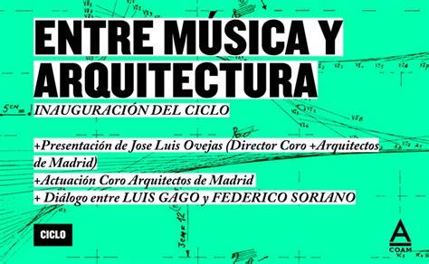Coam  Ciclo Entre Música Y Arquitectura Inauguración Luis