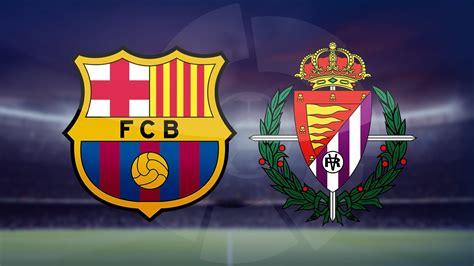 Barcelona vs Real Valladolid, La Liga 2021 - MATCH PREVIEW ...