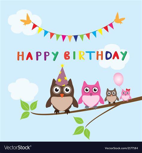 Happy Birthday Owl Images Owl Family Happy Birthday Royalty Free Vector Image