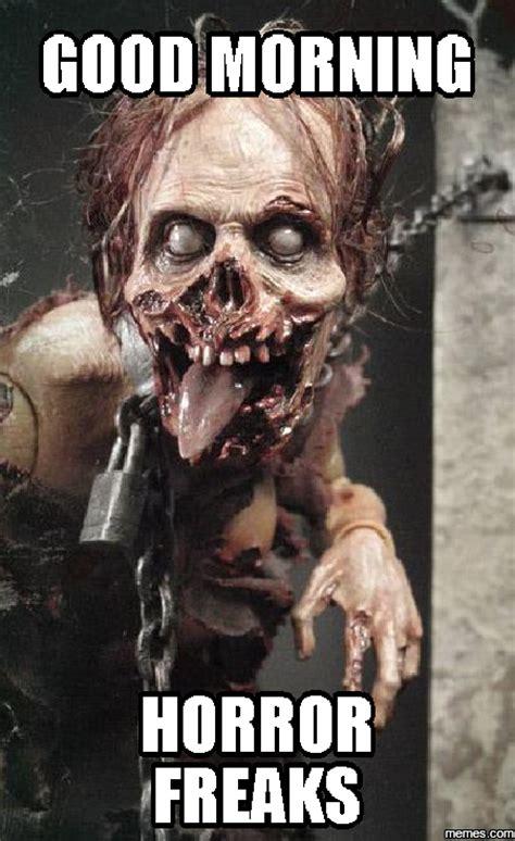 Horror Memes - good morning horror freaks memes com horror movie fiend pinterest horror and movie
