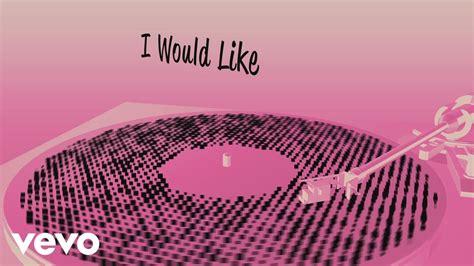 I Would Like (lyric Video)