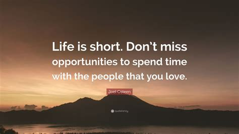 """Canva is the world's easiest design tool. Joel Osteen Quote: """"Life is short. Don't miss opportunities to spend time with the people that ..."""