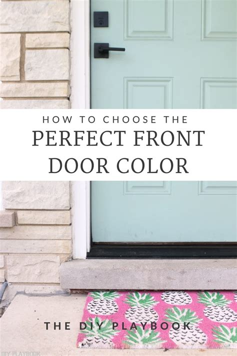 how to choose the front door color the diy playbook