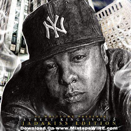 jadakiss street mixtape vol jada kings kiss whiteowl jumpoff presents dj tracklist mixtapewire