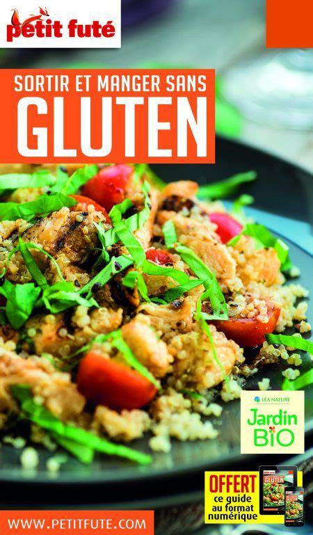 livre cuisine sans gluten 2 livres de cuisine sans gluten sortir et manger sans gluten