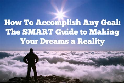 how to accomplish any goal the smart guide to making your dreams a reality inkwell scholars