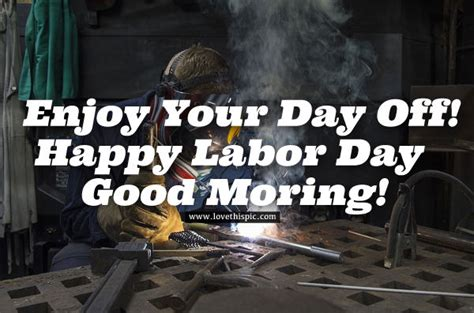 enjoy  day  happy labor day good morning pictures