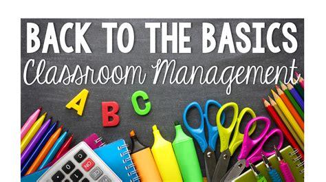 basics classroom management  minds