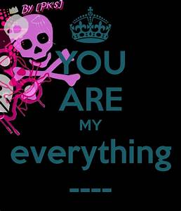 You Are My Everything Wallpapers Ialoveniinfo