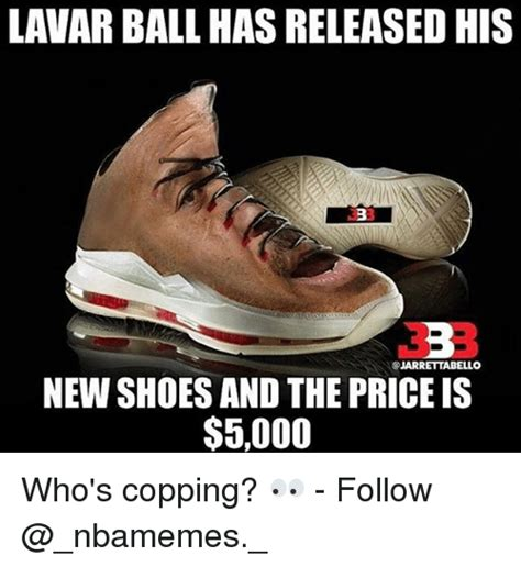 Shoes Meme - lavar ball has released his jarrettabello new shoes and the price is 5000 who s copping