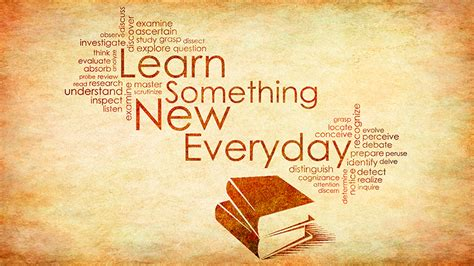 Learning Is A Lifelong Experience Learning Something New Everyday