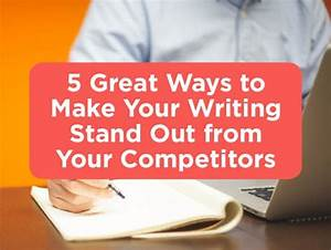 Make Your Writing Stand Out from Your Competitors