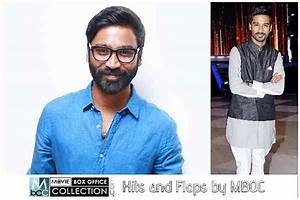 Dhanush All Movies Box Office Collection Hits or Flops ...