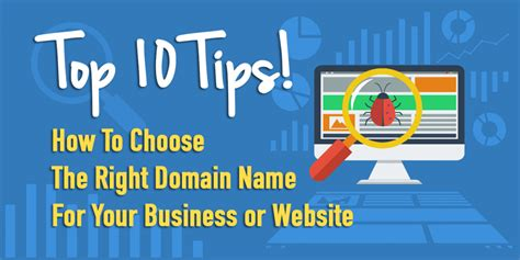 Top 10 Tips On How To Choose The Right Domain Name