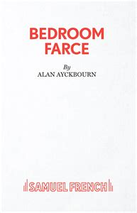 Bedroom Farce Script by Bedroom Farce Samuel