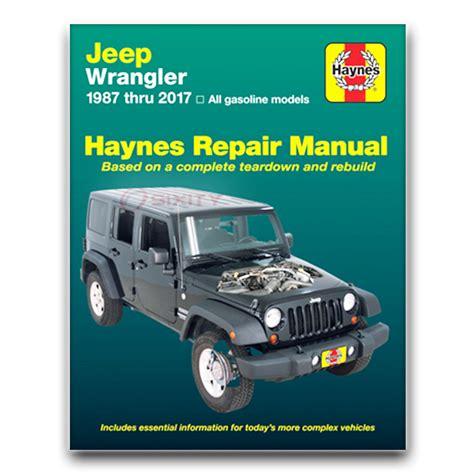 online car repair manuals free 2012 jeep wrangler electronic throttle control haynes repair manual for 1987 2017 jeep wrangler shop service garage book hy ebay