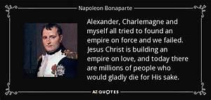 Napoleon Bonapa... Emperor Charlemagne Quotes