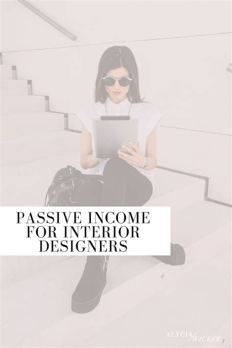 Income For Interior Designers by Passive Income For Interior Designers Alycia Wicker