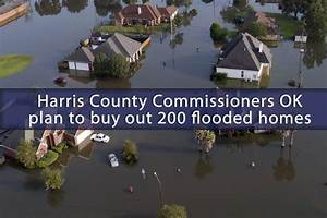 Harris County Commissioners OK plan to buy out 200 flooded ...