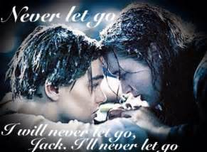Titanic Never Let Go Quotes