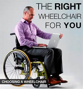 Disabled - How To Choose The Right Wheelchair