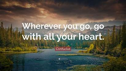 Travel Wherever Heart Wallpapers Quote Quotes Confucius