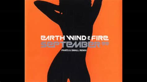 Earth Wind and Fire - September (Phats and Small Remix ...