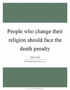 People who change their religion should face the death ...